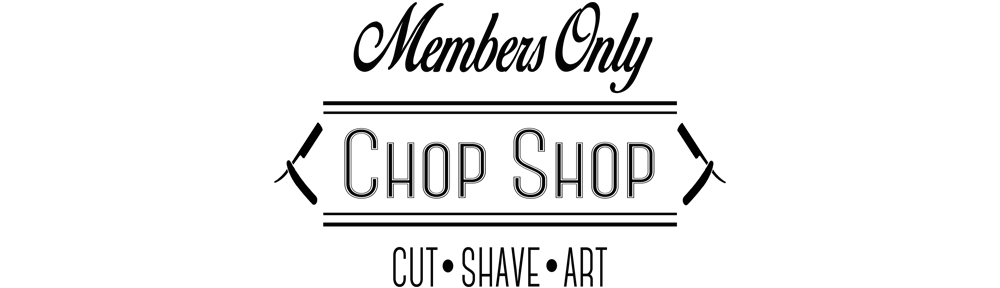 Members Only Chop Shop